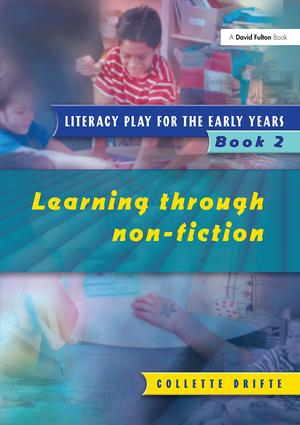 Literacy Play for the Early Years Book 2: Learning Through Non Fiction, 1st Edition (Paperback) book cover