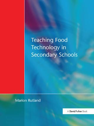 Teaching Food Technology in Secondary School: 1st Edition (Hardback) book cover