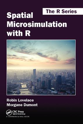 Spatial Microsimulation with R: 1st Edition (Hardback) book cover