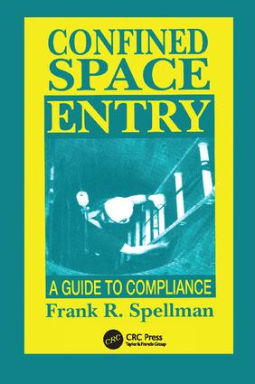 Confined Space Entry: Guide to Compliance, 1st Edition (Paperback) book cover