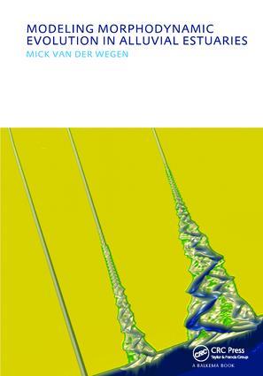 Modeling morphodynamic evolution in alluvial estuaries: UNESCO-IHE PhD Thesis, 1st Edition (Hardback) book cover