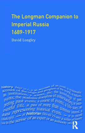 Longman Companion to Imperial Russia, 1689-1917: 1st Edition (Hardback) book cover