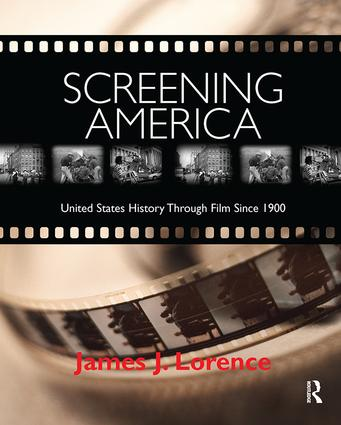Screening America: United States History through Film since 1900, 1st Edition (Hardback) book cover