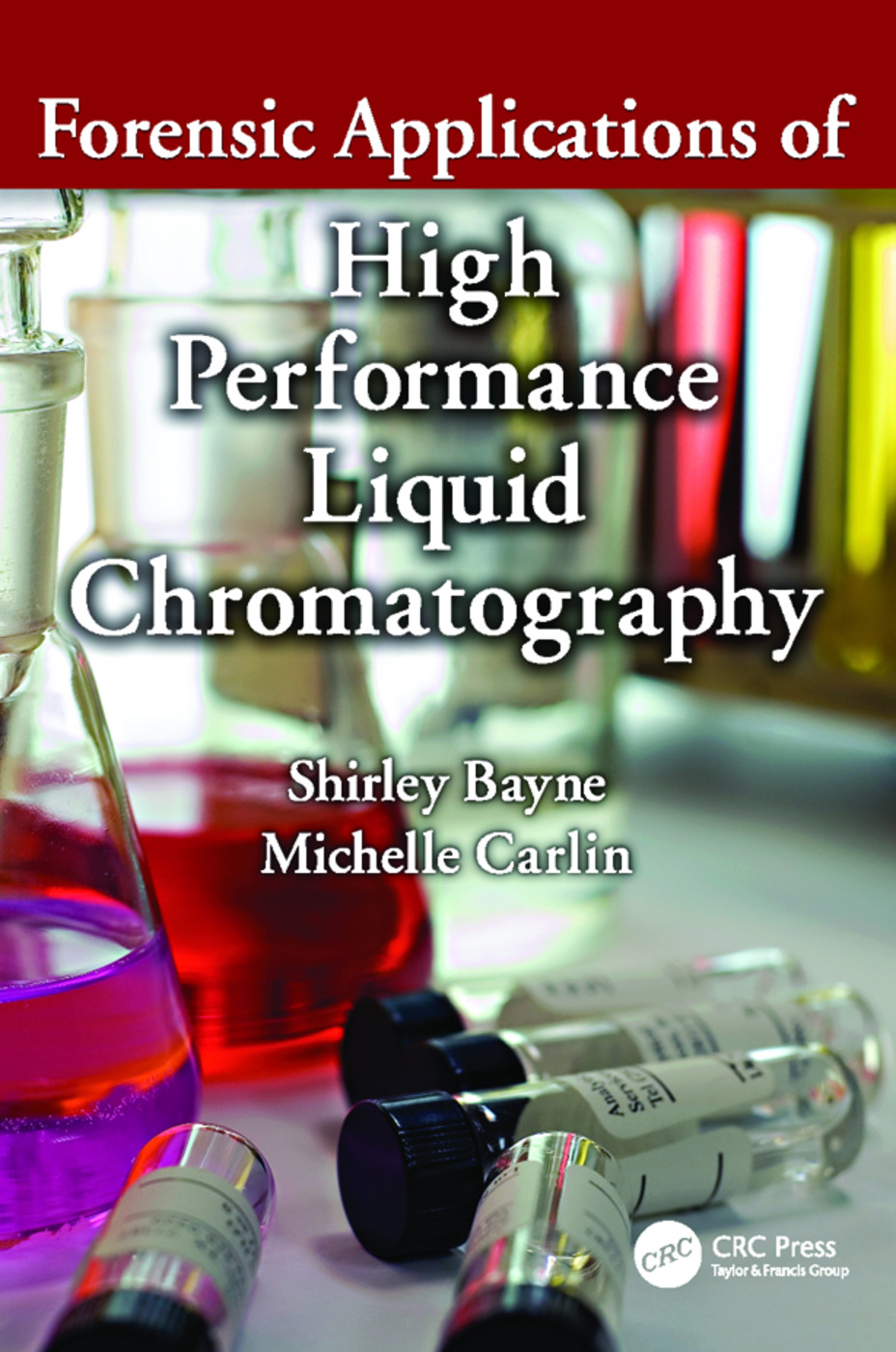 Forensic Applications of High Performance Liquid Chromatography: 1st Edition (Hardback) book cover