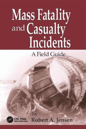 Mass Fatality and Casualty Incidents: A Field Guide, 1st Edition (Paperback) book cover