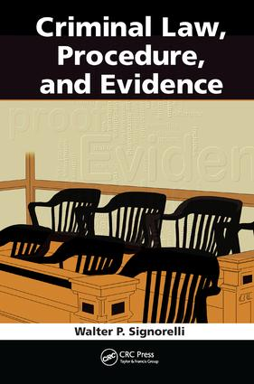 Criminal Law, Procedure, and Evidence: 1st Edition (Hardback) book cover