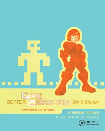 Better Game Characters by Design: A Psychological Approach, 1st Edition (Hardback) book cover