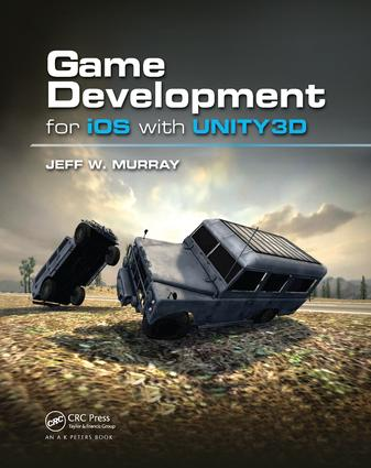 Game Development for iOS with Unity3D: 1st Edition (Hardback) book cover
