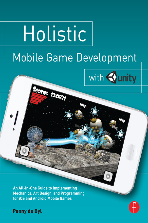 Holistic Mobile Game Development with Unity: 1st Edition (Hardback) book cover
