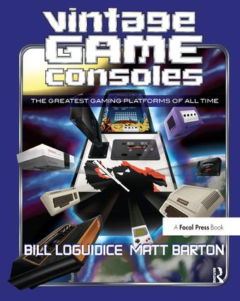 Vintage Game Consoles: An Inside Look at Apple, Atari, Commodore, Nintendo, and the Greatest Gaming Platforms of All Time, 1st Edition (Hardback) book cover