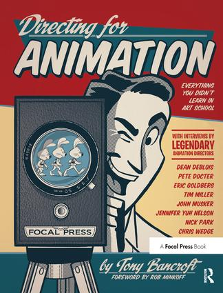 Directing for Animation: Everything You Didn't Learn in Art School, 1st Edition (Hardback) book cover