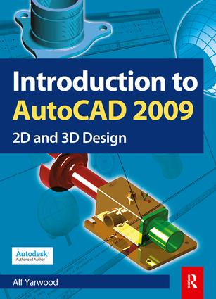 Introduction to AutoCAD 2009: 1st Edition (Hardback) - Routledge