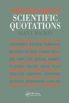 A Dictionary of Scientific Quotations: 1st Edition (Hardback) book cover