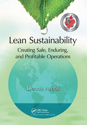 Lean Sustainability: Creating Safe, Enduring, and Profitable Operations, 1st Edition (Hardback) book cover