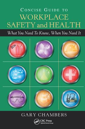 Concise Guide to Workplace Safety and Health: What You Need to Know, When You Need It, 1st Edition (Hardback) book cover