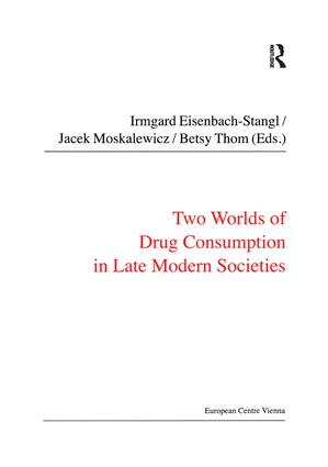 Two Worlds of Drug Consumption in Late Modern Societies: 1st Edition (Hardback) book cover