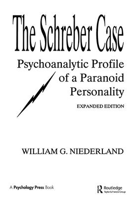 The Schreber Case: Psychoanalytic Profile of A Paranoid Personality, 1st Edition (Hardback) book cover