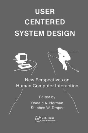 User Centered System Design: New Perspectives on Human-computer Interaction, 1st Edition (Paperback) book cover
