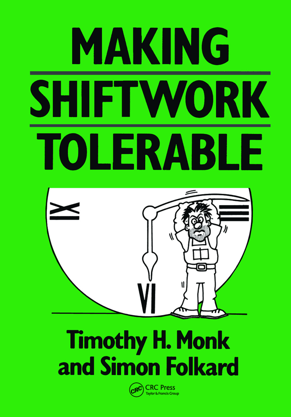 Making Shiftwork Tolerable: 1st Edition (Paperback) book cover