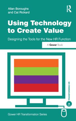 Using Technology to Create Value: Designing the Tools for the New HR Function, 1st Edition (Hardback) book cover
