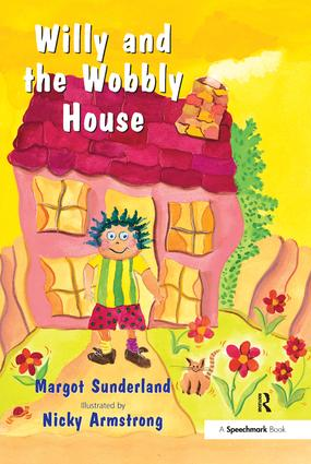 Willy and the Wobbly House: A Story for Children Who are Anxious or Obsessional, 1st Edition (Hardback) book cover