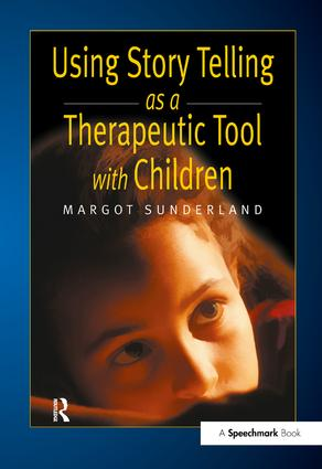 Using Story Telling as a Therapeutic Tool with Children: 1st Edition (Hardback) book cover