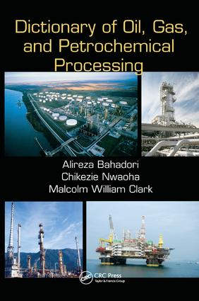 Dictionary of Oil, Gas, and Petrochemical Processing: 1st Edition (Hardback) book cover