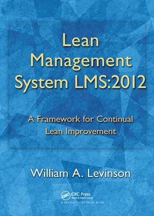 Lean Management System LMS:2012: A Framework for Continual Lean Improvement, 1st Edition (Hardback) book cover
