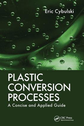 Plastic Conversion Processes: A Concise and Applied Guide, 1st Edition (Hardback) book cover