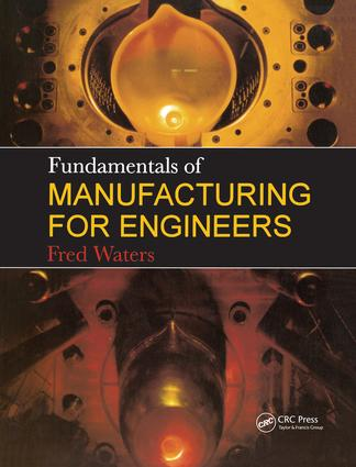 Fundamentals of Manufacturing For Engineers: 1st Edition (Hardback) book cover