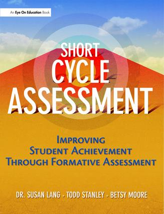 Short Cycle Assessment: Improving Student Achievement Through Formative Assessment, 1st Edition (Hardback) book cover