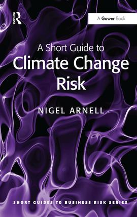 A Short Guide to Climate Change Risk: 1st Edition (Hardback) book cover