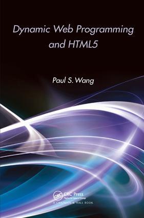 Dynamic Web Programming and HTML5 - CRC Press Book