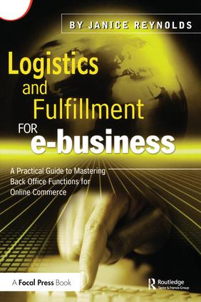 Logistics and Fulfillment for e-business: A Practical Guide to Mastering Back Office Functions for Online Commerce, 1st Edition (Hardback) book cover