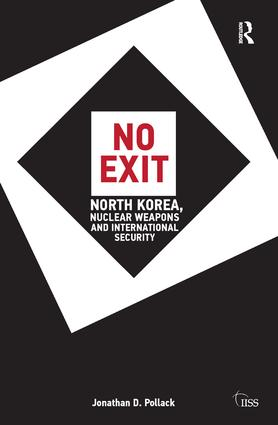 No Exit: North Korea, Nuclear Weapons, and International Security, 1st Edition (Hardback) book cover