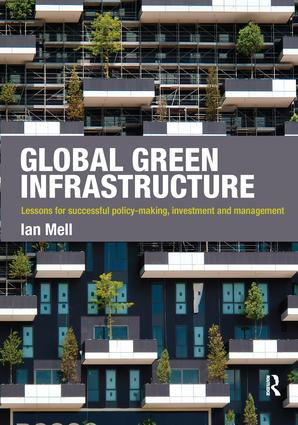 Global Green Infrastructure: Lessons for successful policy-making, investment and management, 1st Edition (Hardback) book cover