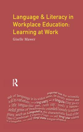 Language and Literacy in Workplace Education: Learning at Work, 1st Edition (Hardback) book cover