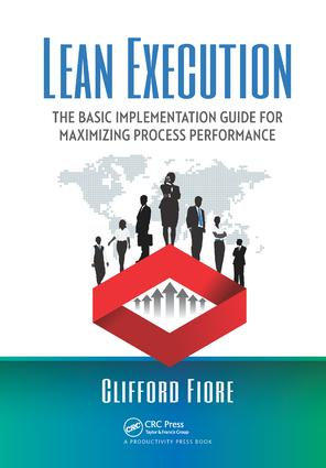 Lean Execution: The Basic Implementation Guide for Maximizing Process Performance, 1st Edition (Hardback) book cover
