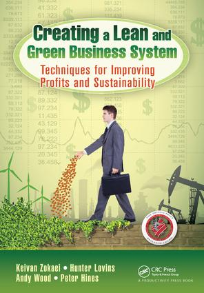 Creating a Lean and Green Business System: Techniques for Improving Profits and Sustainability, 1st Edition (Hardback) book cover