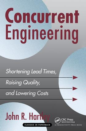Concurrent Engineering: Shortening Lead Times, Raising Quality, and Lowering Costs, 1st Edition (Paperback) book cover