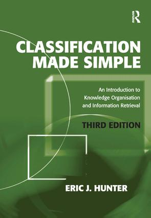 Classification Made Simple: An Introduction to Knowledge Organisation and Information Retrieval, 3rd Edition (Hardback) book cover