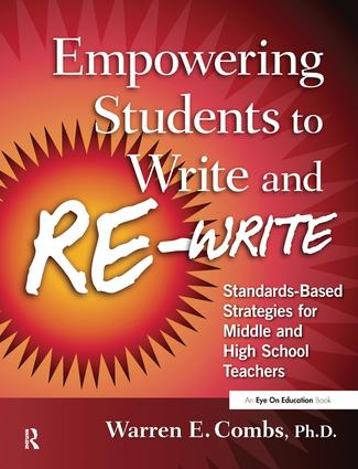 Empowering Students to Write and Re-write: Standards-Based Strategies for Middle and High School Teachers, 1st Edition (Hardback) book cover