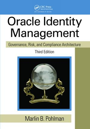 Oracle Identity Management: Governance, Risk, and Compliance
