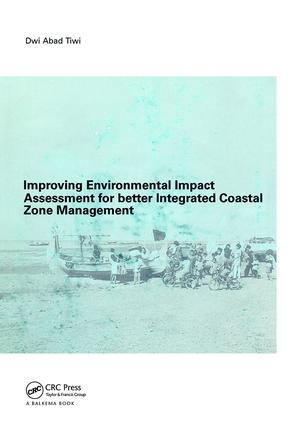 Improving Environmental Impact Assessment for Better Integrated Coastal Zone Management: PhD, UNESCO-IHE, Delft, 1st Edition (Paperback) book cover