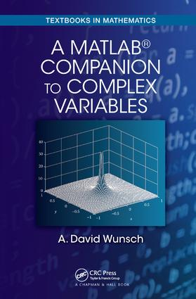 A MatLab® Companion to Complex Variables - CRC Press Book