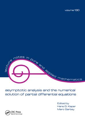 Asymptotic Analysis and the Numerical Solution of Partial Differential Equations: 1st Edition (Paperback) book cover