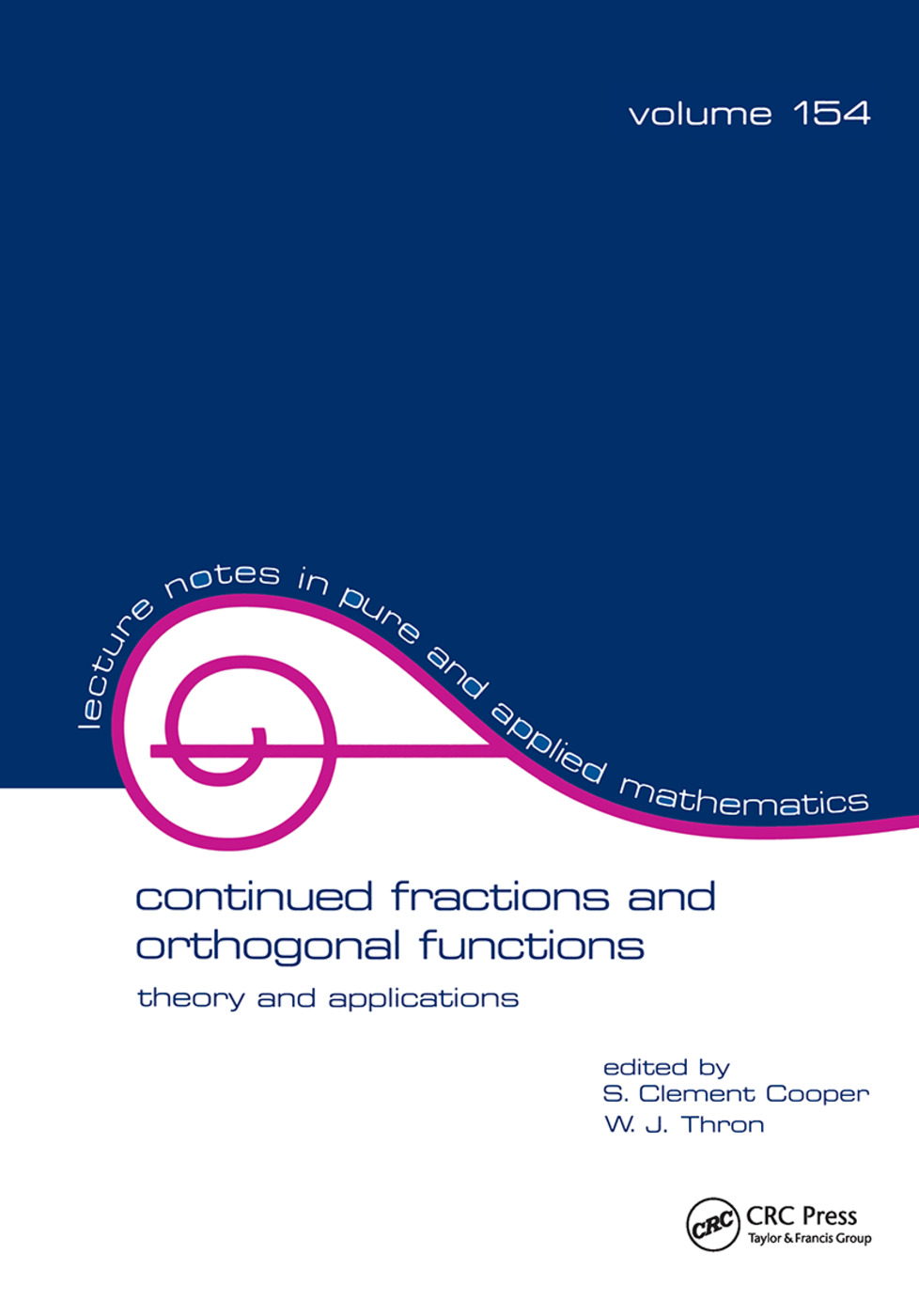 Continued Fractions and Orthogonal Functions: Theory and Applications, 1st Edition (Paperback) book cover