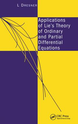 Applications of Lie's Theory of Ordinary and Partial Differential Equations: 1st Edition (Hardback) book cover