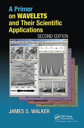 A Primer on Wavelets and Their Scientific Applications: 2nd Edition (Hardback) book cover