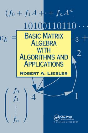 Basic Matrix Algebra with Algorithms and Applications: 1st Edition (Hardback) book cover